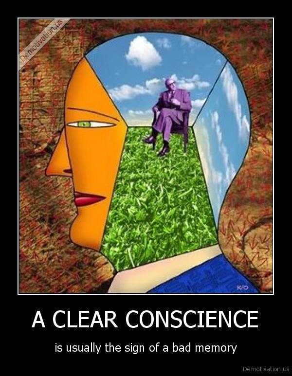 demotivation-us_a-clear-conscience-is-usually-the-sign-of-a-bad-memory_137038281790